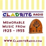 Cladrite Radio--Toe-Tapping Tunes from the 1920s, '30s and '40s